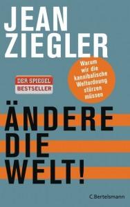 Jean Ziegler Ändere die Welt