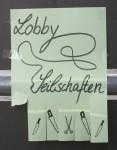 GAL Werbeplakat 2012 –Lobby und Seilschaften. Foto: Erich Weiß. Foto: Erich Weiß